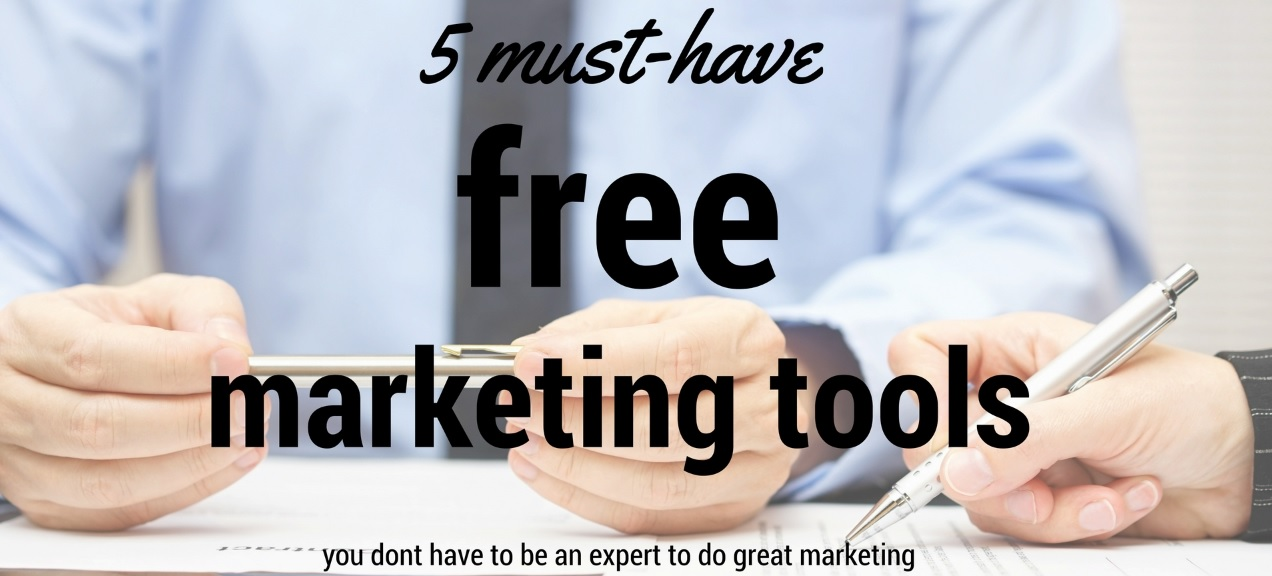 5 Must-Have Free Marketing Tools