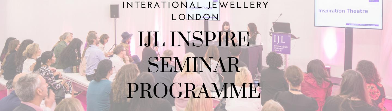 International Jewellery London Announces the IJL Inspire Seminar Programme