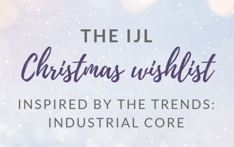 Inspired by the trends: IJL's Christmas Wish List – Industrial Core