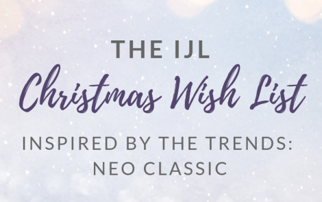 Inspired by the trends: The IJL Christmas Wish List – Neo Classic