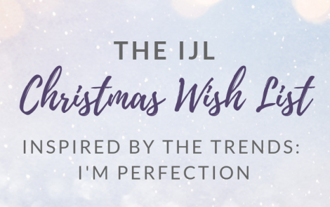 Inspired by the trends: The IJL Christmas Wish List – I'm Perfection