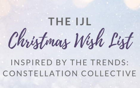 Inspired by the trends: The IJL Christmas Wish List – Constellation Collective